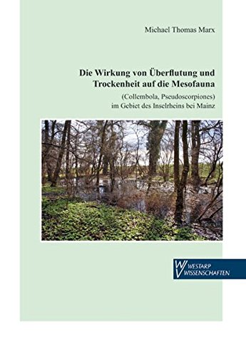 Die Wirkung von Überflutung und Trockenheit auf die Mesofauna (Collembola, Pseudoscorpiones) im Gebiet des Inselrheins bei Mainz (Ökologie /Conference Papers / Tagungsberichte)