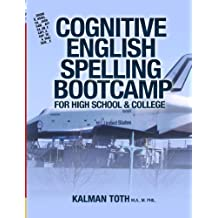 Cognitive English Spelling Bootcamp For High School & College (English Edition)