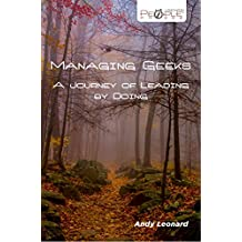 Managing Geeks: A Journey of Leading by Doing