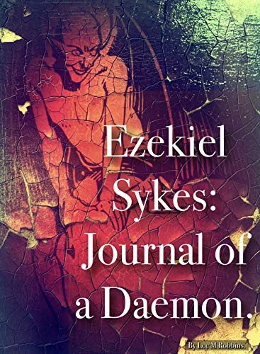 Ezekiel Sykes: Journal of a Daemon. (Daemon Tales. Book 1) (English Edition)