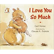 I Love You So Much by Carl Norac (1998-01-12)
