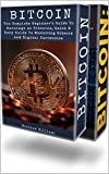 Bitcoin: 2 in 1 The Complete Beginner's Guide to Earnings on Bitcoins, Guide to Everything You Need to Know About Bitcoin, Mastering Bitcoin, Cryptocurrency, Blockchain Technology