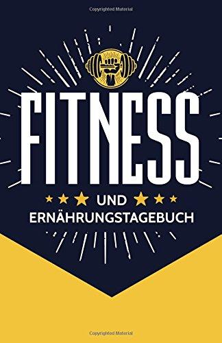 Fitness und Ernährungstagebuch: 90 Tage zum Ausfüllen für Frauen und Männer | Trainingstagebuch Krafttraining | Schnell Abnehmen | Abnehmtagebuch | ... | Sport Fitness | Trainingsheft | Gym Diary