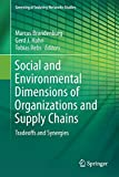 Social and Environmental Dimensions of Organizations and Supply Chains: Tradeoffs and Synergies (Greening of Industry Networks Studies)