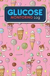 Glucose Monitoring Log: Blood Glucose Logbook, Diabetes Sugar Journal, Blood Sugar Monitor, Glucose Monitoring Diary, Cute Ice Cream & Lollipop Cover: Volume 30 (Glucose Monitoring Logs)