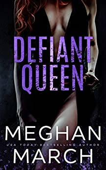 Defiant Queen (Anti-Heroes Collection Book 2) by [March, Meghan]