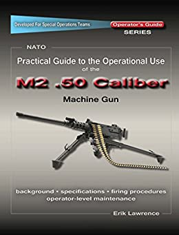 Libro PDF Gratis Practical Guide to the Operational Use of the M2 .50 Caliber BMG