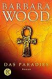 Das Paradies: Roman (Fischer Taschenbücher) - Barbara Wood