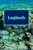 Logbuch: Logbuch, Log für Taucher, Scuba Diving , Log Buch für 105 Tauchgänge, 6 x 9 Zoll -...