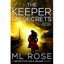The Keeper of Secrets: A stunning crime thriller with a twist you won't see coming (Detective Arla Baker Series Book 2) (English Edition)