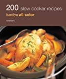[ 200 SLOW COOKER RECIPES (HAMLYN ALL COLOR) ] By Lewis, Sara (Author ) { Paperback } Nov-2010