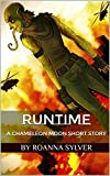 Runtime: A Chameleon Moon Short Story (Chameleon Moon Short Stories Book 1)