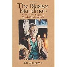 The Blasket Islandman: The Life and Legacy of Tomas O Criomhthain