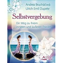 Selbstvergebung: Ein Weg zu Ihrem inneren und äußeren Frieden