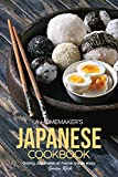 A Homemaker's Japanese Cookbook: Going Japanese at Home Made Easy