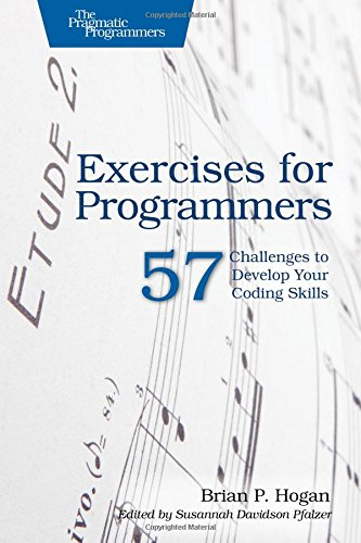 Exercises For Programmers 57 Challenges To Develop Your Coding Skills By Pragmatic Bookshelf
