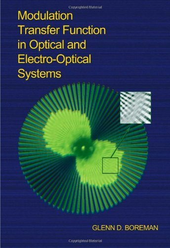 Modulation Transfer Function in Optical and Electro-optical Systems (Tutorial Texts)