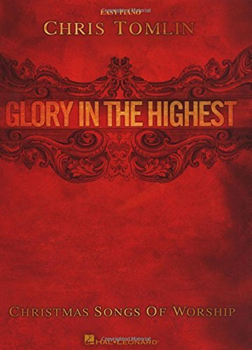 Chris Tomlin - Glory in the Highest: Christmas Songs of Worship Songbook (Easy Piano) (English Edition)