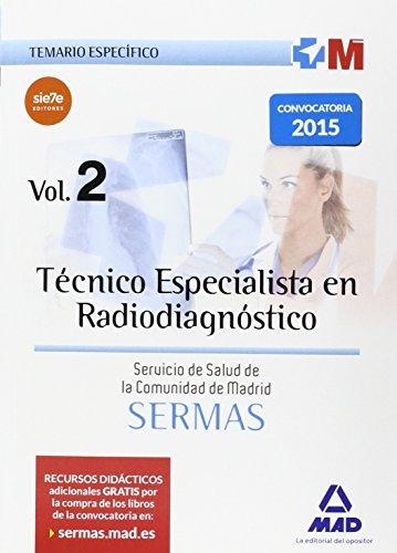 Técnico Especialista en Radiodiagnóstico del Servicio de Salud de la Comunidad de Madrid. Temario Específico Volumen 2 (Madrid (mad))