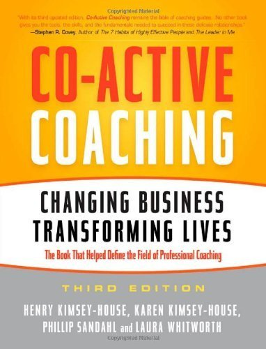 Co-Active Coaching: Changing Business, Transforming Lives by Kimsey-House, Henry, Kimsey-House, Karen, Sandahl, Phillip, (2011) Paperback