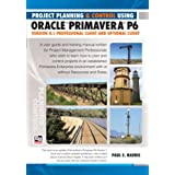 Project Planning & Control Using Oracle Primavera P6 Version 8.1 Professional Client and Optional Client (English Edition)