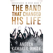 The Band That Changed His Life: Adventures in Kpop Book 2