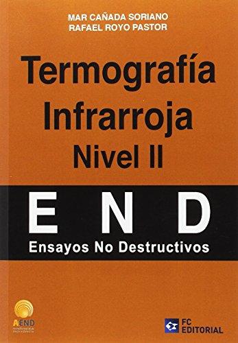 Termografía Infrarroja. Nivel II (Ensayos no destructivos - AEND) por Rafael Royo Pastor