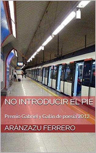 No introducir el pie: Premio Gabriel y Galán de poesía 2012 por Aránzazu Ferrero
