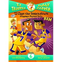 TJ Zaps the Smackdown: Stopping a Physical Bully (TJ Trapper, Bully Zapper) by Lisa Mullarkey (2012-08-15)