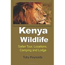 Kenya Wildlife: Safari tour, Locations, Camping and Lodge