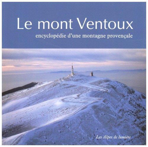 Le mont Ventoux : Encyclopédie d'une montagne provençale