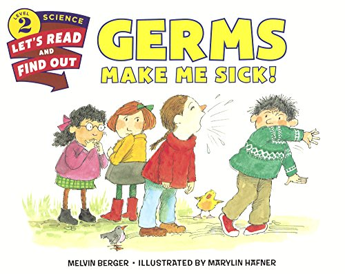 Germs Make Me Sick! (Let's-read-and-find-out Science, Level 2) por Melvin Berger