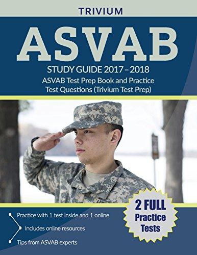 ASVAB Study Guide 2017-2018: ASVAB Test Prep Book and Practice Test Questions (Trivium Test Prep)
