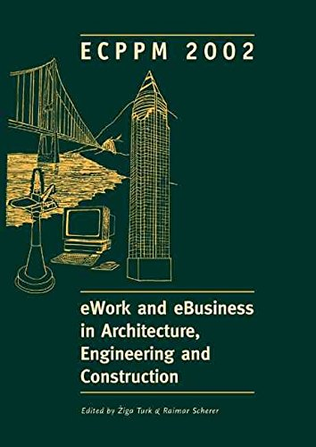 [(Ework and Ebusiness in Architecture, Engineering and Construction : Proceedings of the 4th European Conference, Portoroz, Slovenia)] [Edited by Z. Turk ] published on (November, 2002)