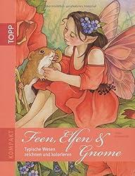 Feen, Elfen und Gnome: Typische Wesen zeichnen und colorieren