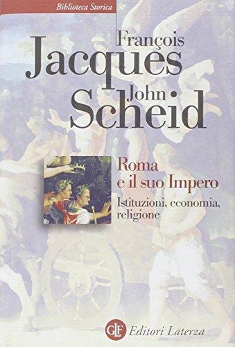 Roma e il suo impero. Istituzioni, economia, religione