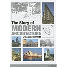 The Story Of Modern Architecture: Of the 20th Centuury