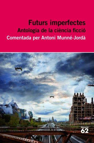 Futurs imperfectes. Antologia (Educació 62 Book 90) (Catalan Edition) por Diversos Autors
