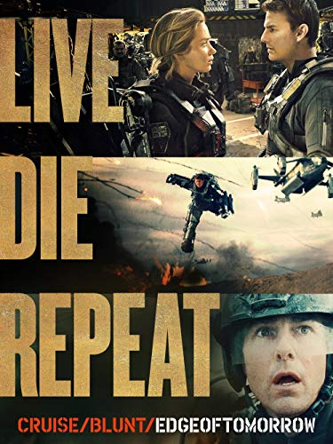 Live Die Repeat: Edge of Tomorrow ()