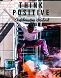 Think Positive: Skateboarding Notebook, Motivational Notebook, Composition Notebook, Log Book, Diary for Athletes (8.5 x 11 inches, 110 Pages, College Ruled Paper)