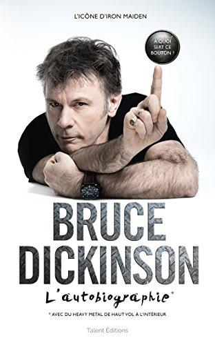 Bruce Dickinson, l'Autobiographie par Dickinson Bruce