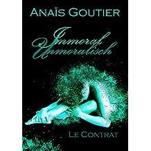 Immoral - Unmoralisch. Le Contrat: Band 1. Sinnlicher Liebesroman