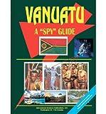 [(Vanuatu a Spy Guide )] [Author: Usa Ibp] [May-2006] - Usa Ibp