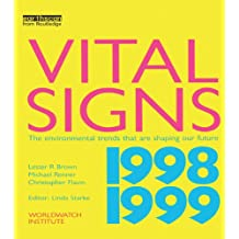 Vital Signs 1998-1999: The Environmental Trends That Are Shaping Our Future