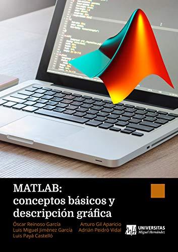 MATLAB: conceptos básicos y descripción gráfica por Óscar Reinoso García
