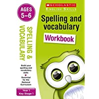 Spelling and Vocabulary workbook for ages 5 to 6 (Year 1). Build essential skills for the national curriculum (Scholastic English Skills)
