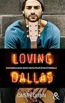 Loving Dallas #2 Neon Dreams : La nouvelle série New Adult qui rend accro par [Quinn, Caisey]