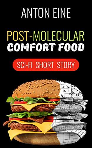 Post-molecular Comfort Food by [Eine, Anton]