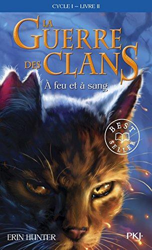 La guerre des clans, cycle I - tome 02 : À feu et à sang (02) par Erin HUNTER