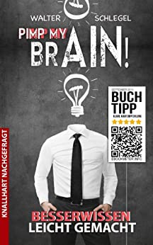Pimp my brain! - Besserwissen leicht gemacht! Das große Buch der populären Irrtümer von [Schlegel, Walter]